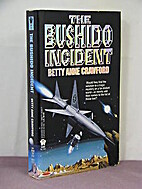 The Bushido Incident by Betty Anne Crawford