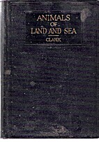 Animals of land and sea, (Lettered on cover:…