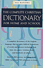 The Complete Christian Dictionary for Home…