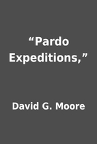"""Pardo Expeditions,"" by David G. Moore"