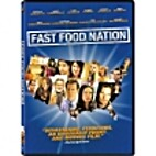 Fast Food Nation [2006 film] by Richard…