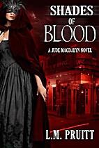 Shades of Blood: A Jude Magdalyn Novel (The…