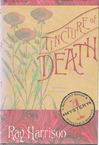 Tincture of Death by Ray Harrison