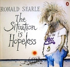 The Situation Is Hopeless by Ronald Searle