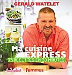 Ma cuisine express : 75 recettes en 30…