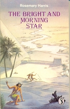 The Bright and Morning Star by Rosemary…