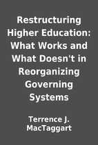 Restructuring Higher Education: What Works…