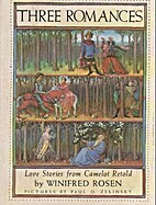 Three Romances: Love Stories from Camelot…