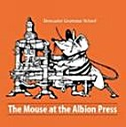 The Mouse at the Albion Press by Alan J…