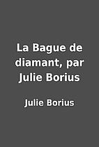 La Bague de diamant, par Julie Borius by…