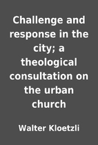 Challenge and response in the city; a…