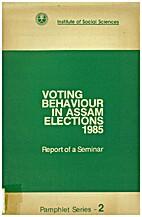 Voting Behaviour in Assam ELections 1985…