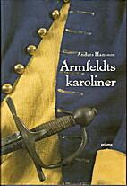 Armfeldts karoliner by Anders Hansson