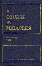 A Course in Miracles Vol. 1 : Textbook for…
