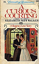 Curious Courting by Elizabeth Neff Walker