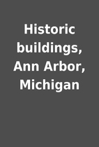 Historic buildings, Ann Arbor, Michigan