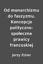 Od monarchizmu do faszyzmu. Koncepcje…