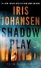 Shadow Play by Iris Johansen