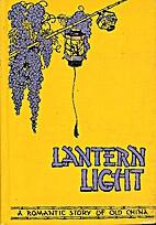 Lantern Light. A Romantic Story of Old…