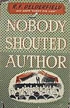 Nobody Shouted Author by R. F. Delderfield