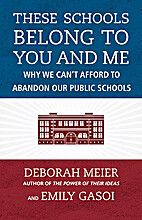 These Schools Belong to You and Me: Why We…