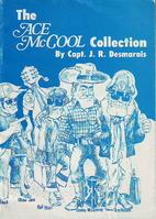 The Ace McCool collection by J. R. Desmarais