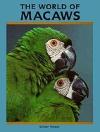 The World of Macaws by Dieter Hoppe
