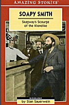 Soapy Smith: Skagway's Scourge of the…