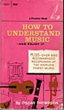 How to Understand Music by Oscar Thompson