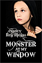 Monster at My Window by Nancy Reil Riojas