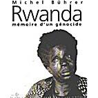 Rwanda: mémoire d'un génocide by Michel…