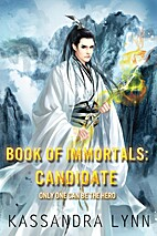 Book of Immortals: Candidate by Kassandra…