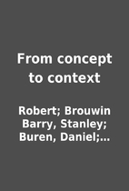 From concept to context by Robert; Brouwin…