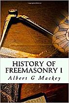 The History of Freemasonry Illustrated…