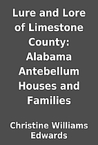 Lure and Lore of Limestone County: Alabama…