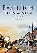 Eastleigh then & now by Penny Legg