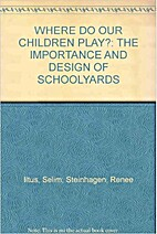 WHERE DO OUR CHILDREN PLAY?: THE IMPORTANCE…