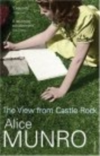 The View from Castle Rock: Stories by Alice…