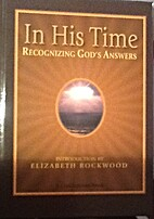 In his time : recognizing God's Answers…