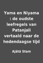 Yama en Niyama : de oudste leefregels van…