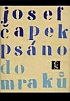 Psano do mraku by Josef Capek