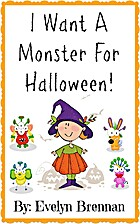 I Want A Monster For Halloween by Evelyn…