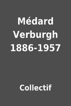 Médard Verburgh 1886-1957 by Collectif
