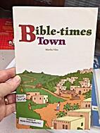 Bible-times Town by Martha Viles