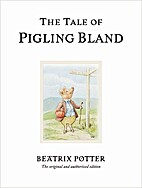 The Classic Tale of: Pigling Bland by Sylvia…