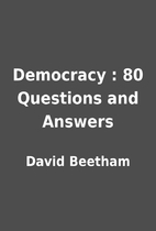 Democracy : 80 Questions and Answers by…