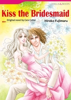 Kiss the Bridesmaid [Manga] by Hiroko…