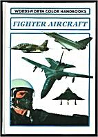 Fighter Aircraft a Wordsworth Handbook…