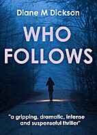 WHO FOLLOWS: a gripping, dramatic, intense…