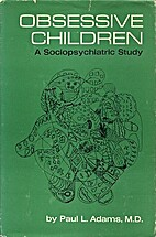 Obsessive Children by Paul L. Adams
